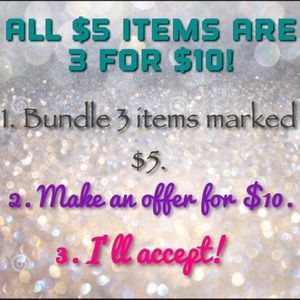 All $5 items are 3 for $10! Make a bundle!